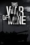 This War of Mine — симулятор выживания - 2