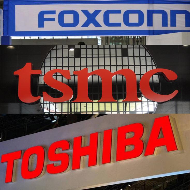 Foxconn, TSMC, Toshiba