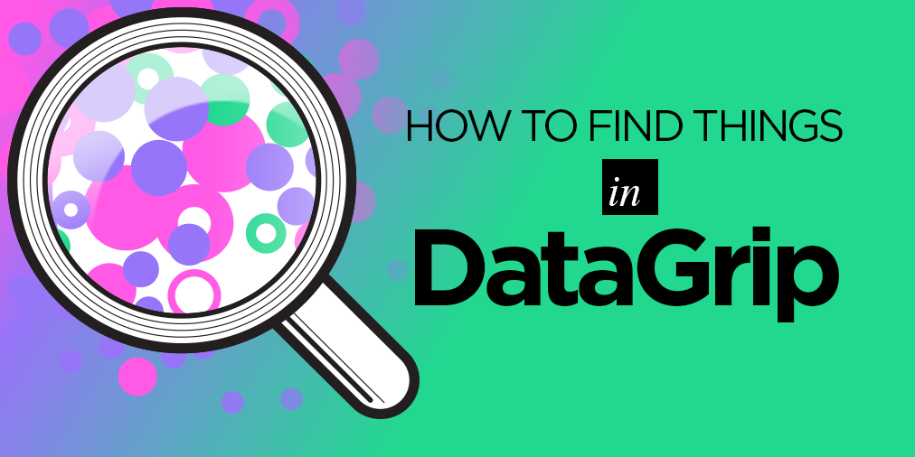 Как искать в DataGrip - 1