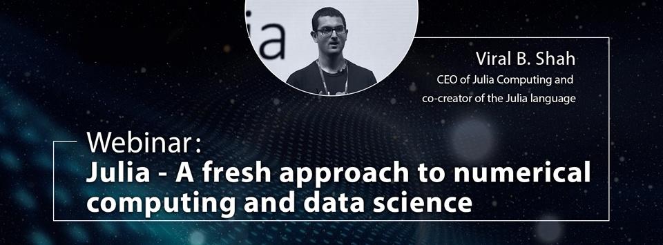 Видеозапись вебинара «Julia — A fresh approach to numerical computing and data science» - 1