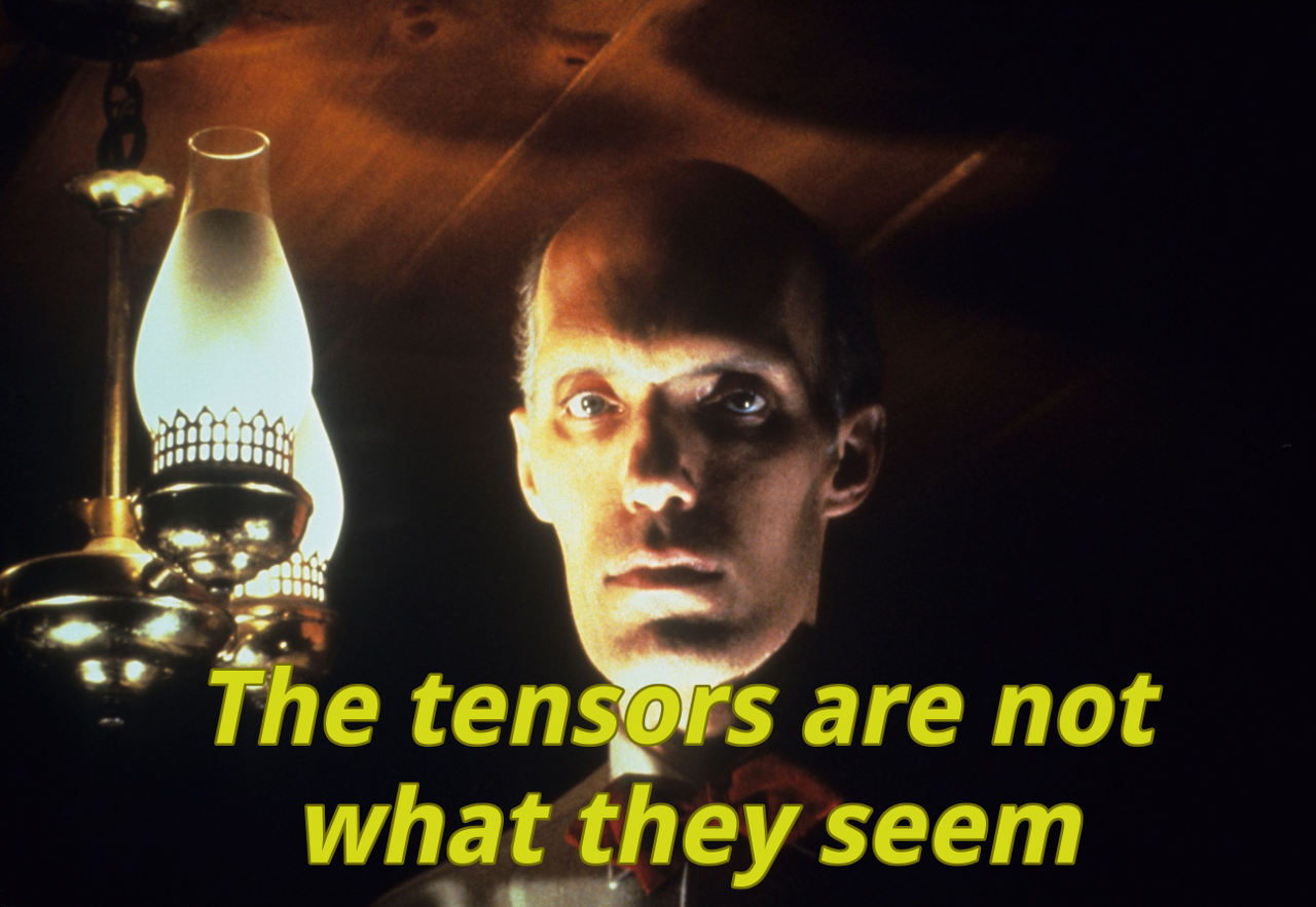 Tensors are not what they seem