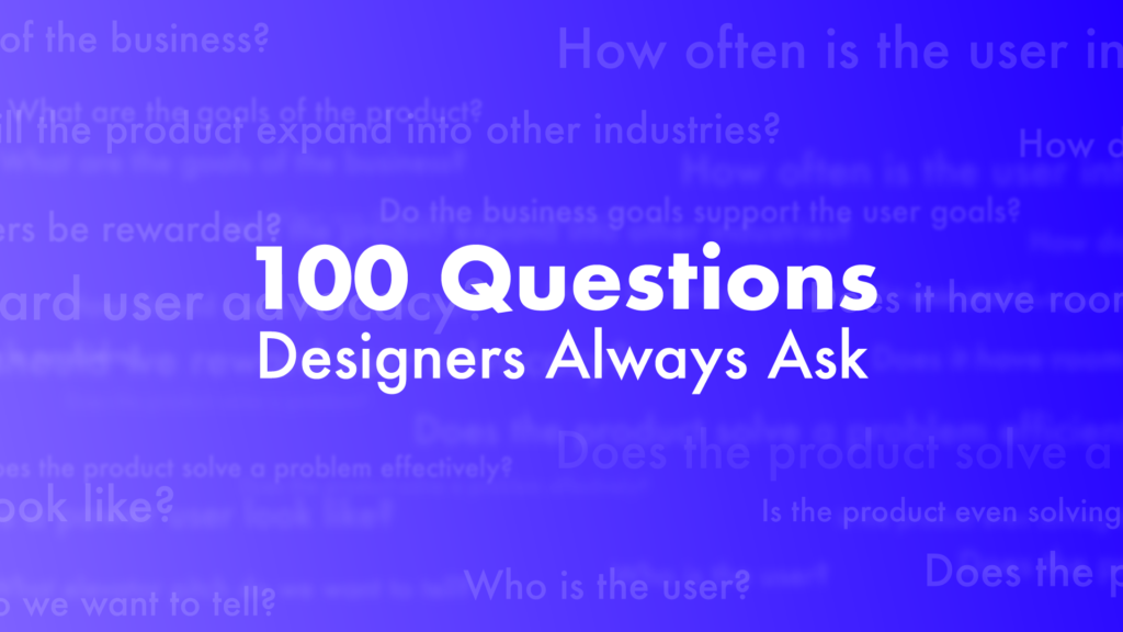 100 Questions Designers Always Ask