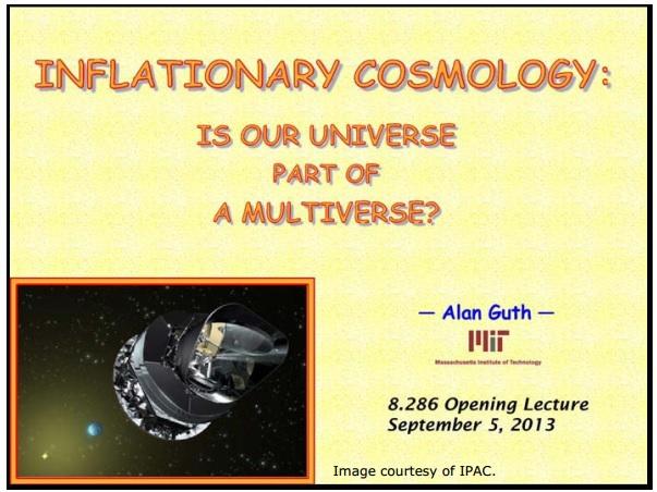 Ранняя вселенная 1. Инфляционная Космология: является ли наша вселенная частью мультивселенной? Часть 1 - 1