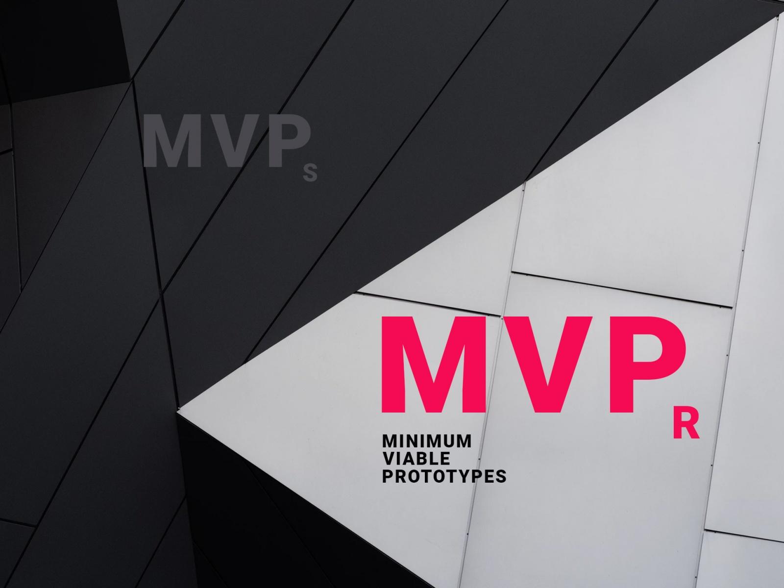 В топку MVPs, внедряем MVPr (минимальный жизнеспособный прототип) - 1