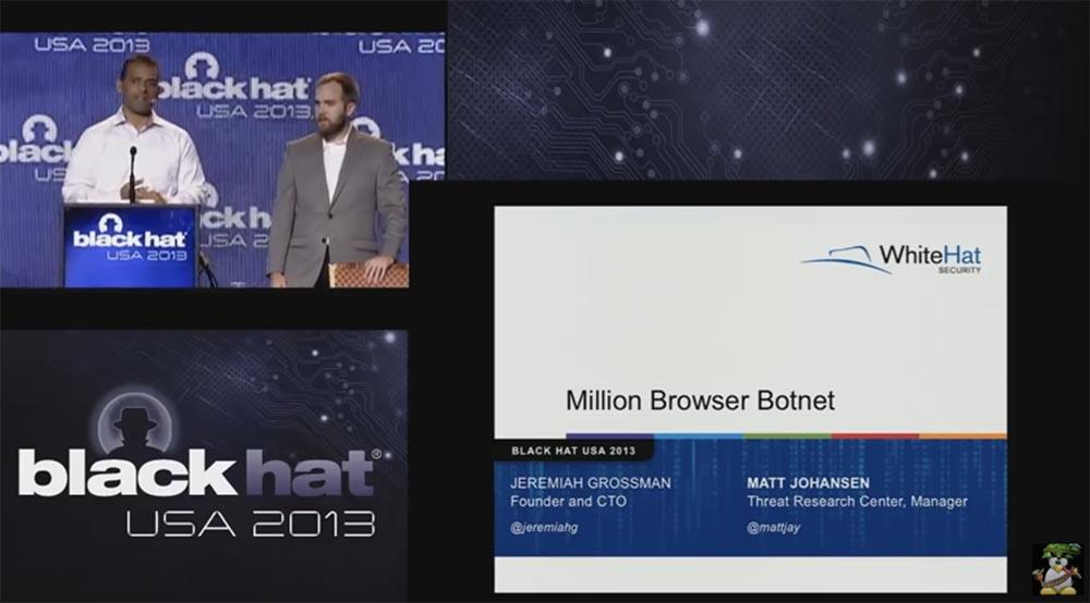 Конференция BLACK HAT USA. Ботнет из миллиона браузеров. Часть 1 - 1