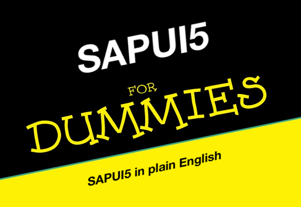[SAP] SAPUI5 for dummies: A complete step-by-step exercise - 1