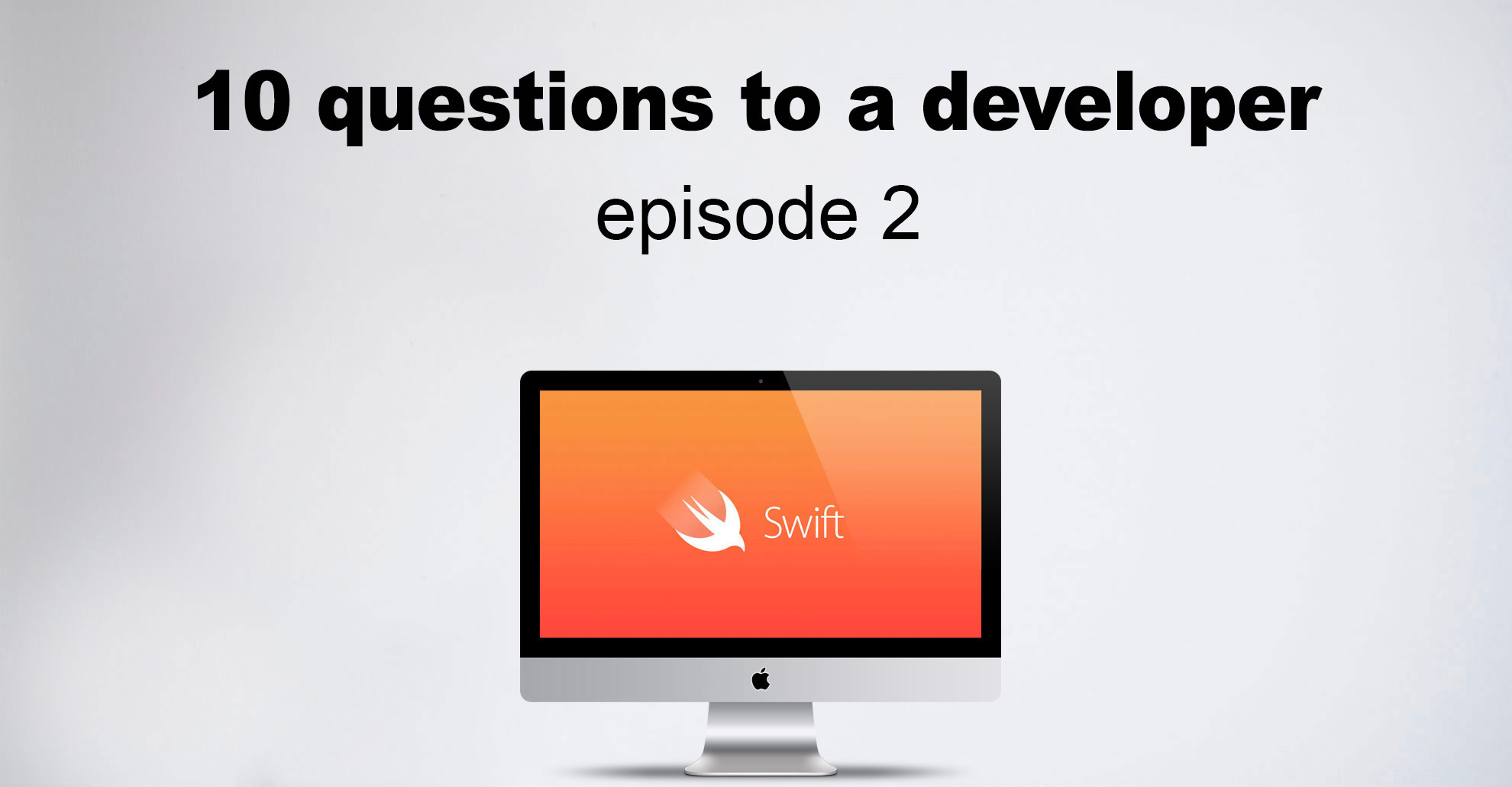 """I can tell you about the pain every iOS developer has in the ass"" — 10 questions to a developer, episode 2 - 1"