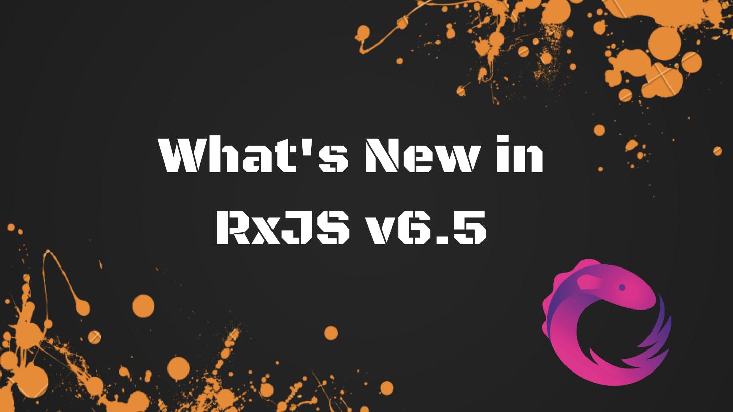 Что нового в RxJS v6.5 - 1