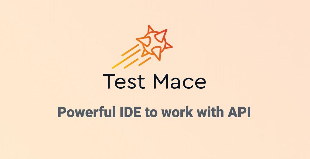 TestMace — мощная IDE для работы с API - 1
