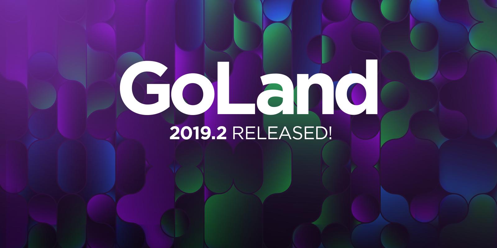 GoLand 2019.2: поддержка вызовов функций во время отладки, улучшенные цветовые схемы, кастомные Postfix Completion - 1