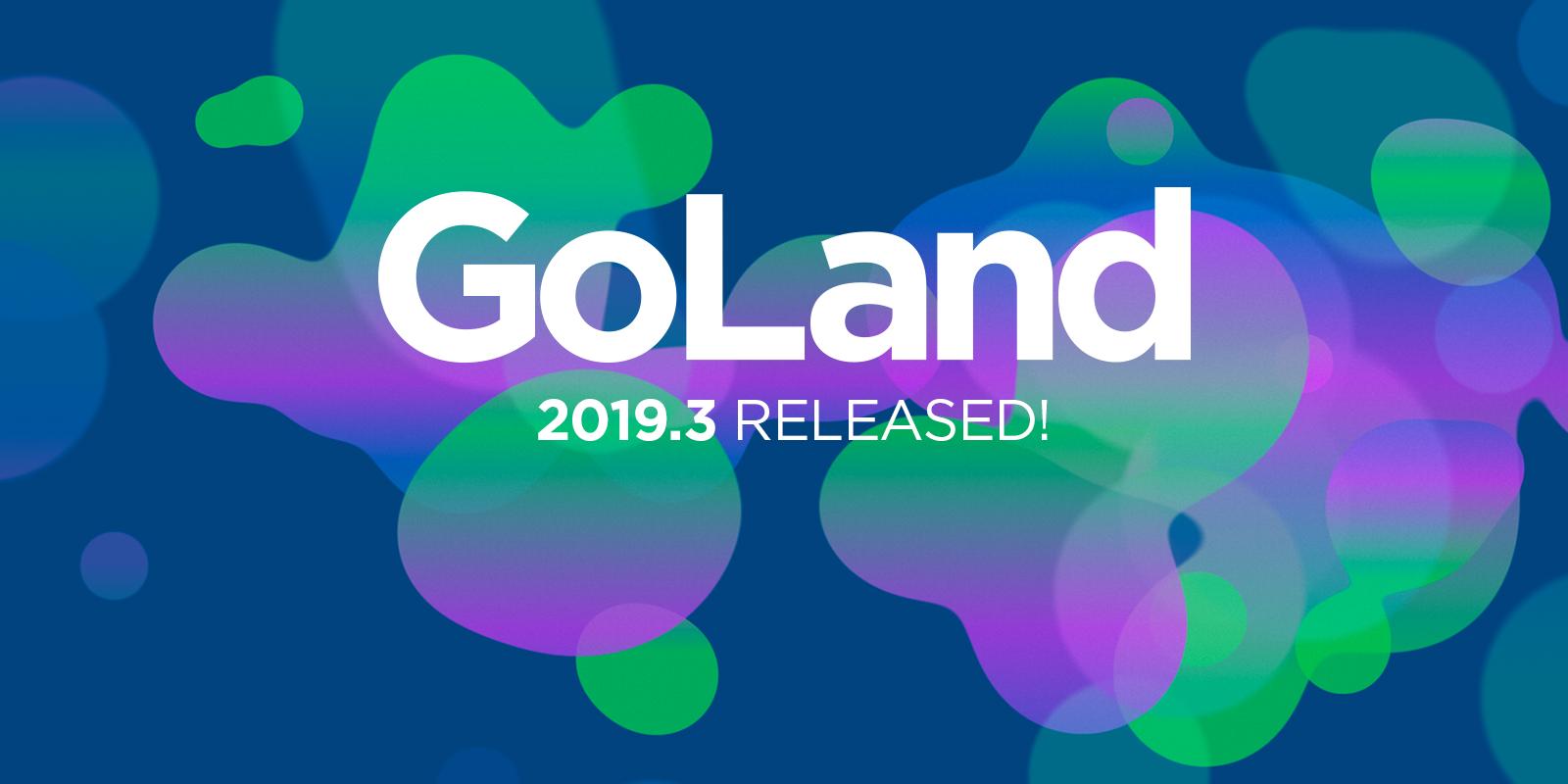 GoLand 2019.3 с улучшенной производительностью, расширенной поддержкой Go Modules и не только - 1