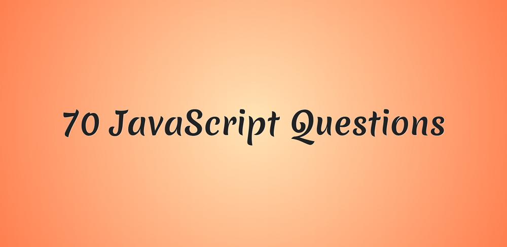 70 вопросов по JavaScript для подготовки к собеседованию - 1
