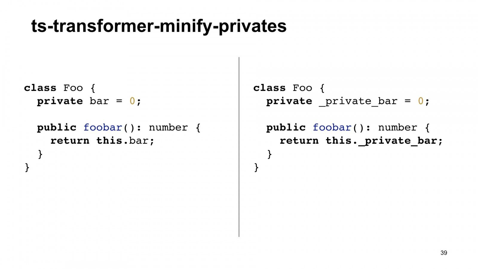 Минифицируем приватные поля в TypeScript. Доклад Яндекса - 39