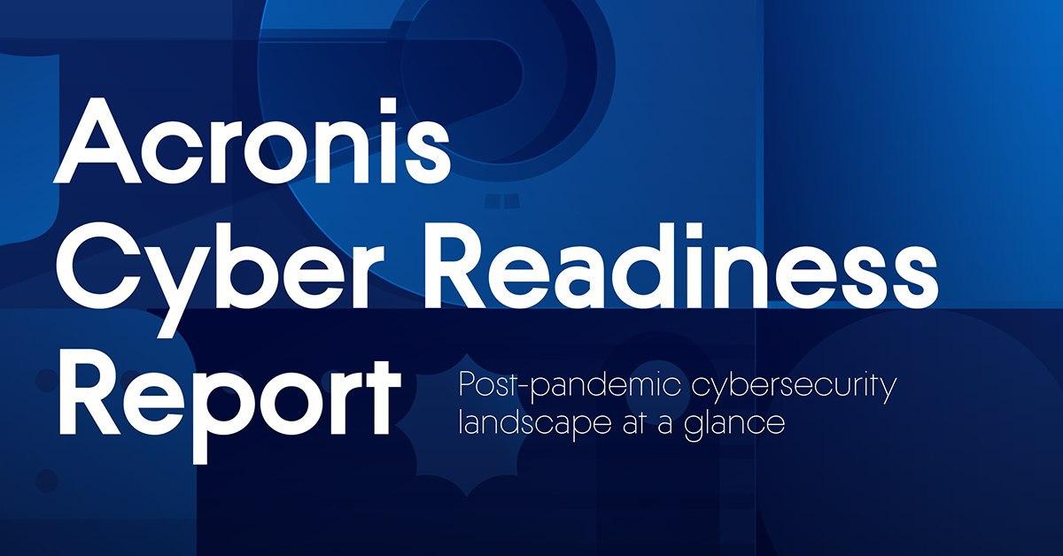 Исследование Acronis Cyber Readiness: Как дела там, на удаленке? - 1