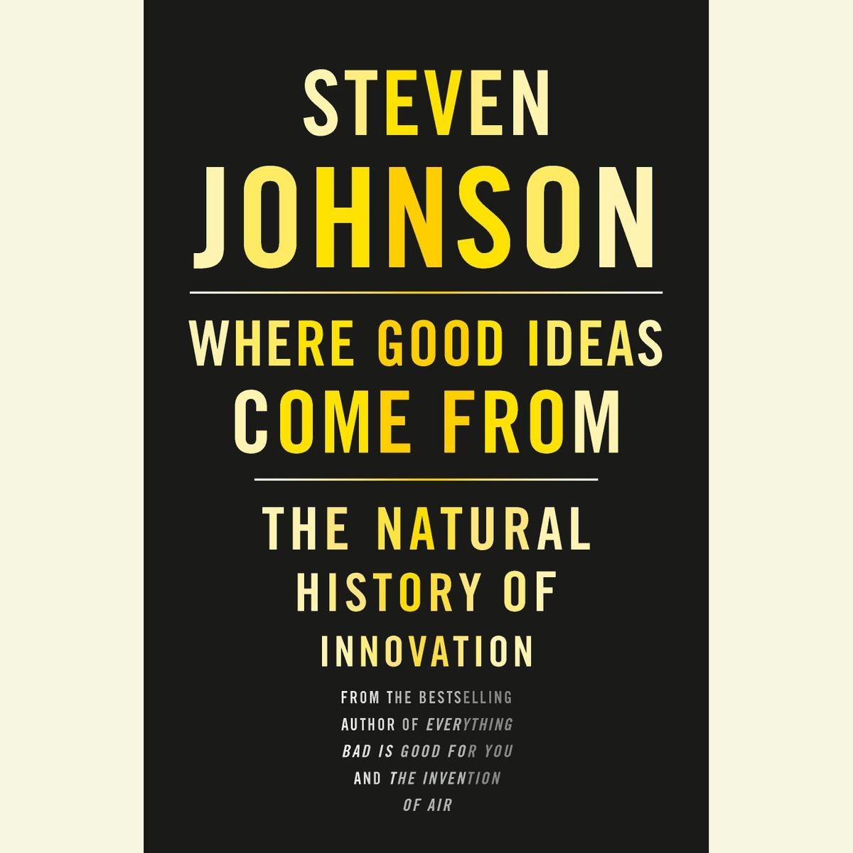Откуда берутся хорошие идеи. Конспект книги Стивена Джонсона - 1