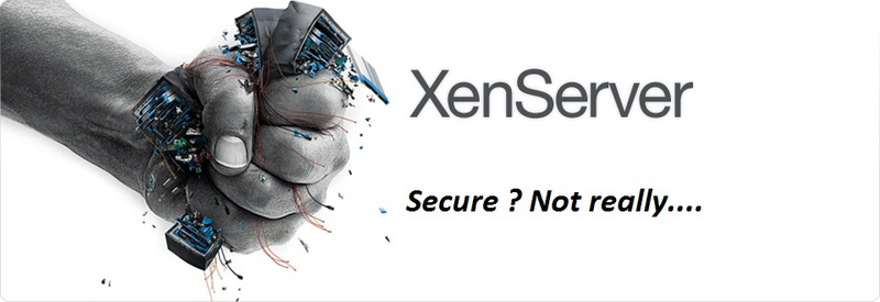 Информационная безопасность / Citrix XenServer Free 5.6 Security или «…you need to find a different hypervisor»