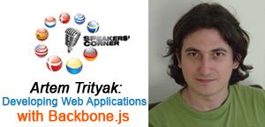 Backbone.js для разработки веб приложений, Speakers' Corner в Одессе c Артемом Тритьяком