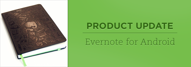 Evernote 5 для Android: новые режимы съемки, поддержка блокнотов Smart Notebook от Moleskine, ярлыки и поиск в документах