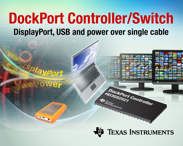 Специалисты Texas Instruments создали однокорпусное решение DockPort для стыковочных станций, ПК и планшетов