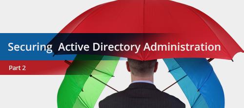 Безопасное управление Active Directory. Часть 2