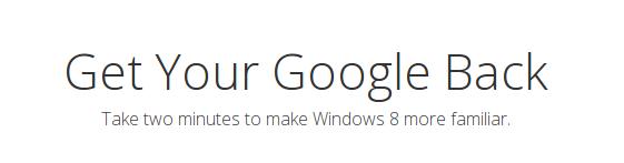 О Google и Windows 8 или «как вернуть всё обратно»
