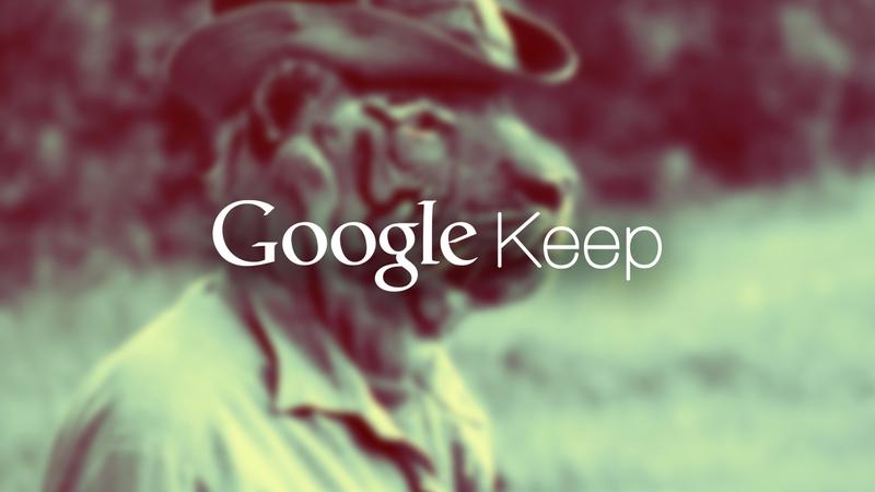 Взгляд на Google Keep: отличная замена Evernote