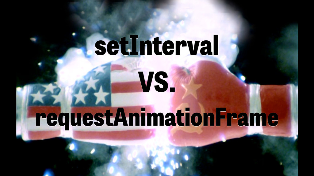 setInterval VS. requestAnimationFrame