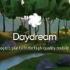 Google Daydream — новое видение виртуальной реальности поискового гиганта