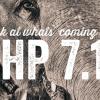 PHP 7.1: Грядущие изменения