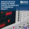 У Analog Devices готовы коммутаторы MEMS, способные заменить реле