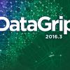 Релиз DataGrip 2016.3