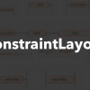 Работа с ConstraintLayout через XML-разметку