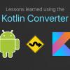 Чему я научился, конвертируя проект в Kotlin при помощи Android Studio