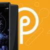 Владельцы Sony Xperia XZ2 уже сейчас могут попробовать новейшую версию Android P
