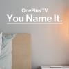 OnePlus предлагает вам выбрать название для «убийцы флагманских телевизоров и умных колонок» и получить его в подарок