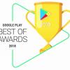 Best of 2018 Awards: желающие могут проголосовать за лучшие приложения Google Play
