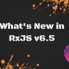 Что нового в RxJS v6.5