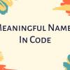 Как придумывать содержательные имена для вашего кода