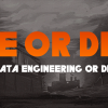 Data Engineer or die: история одного разработчика