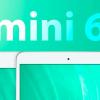 iPad Mini 6 может разочаровать покупателей, которые надеются получить совершенно новый дизайн