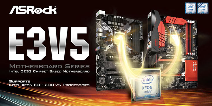 Платы ASRock Fatal1ty E3V5 Performance Gaming/OC и ASRock E3V5 WS поддерживают процессоры Intel Xeon E3-1200 v5