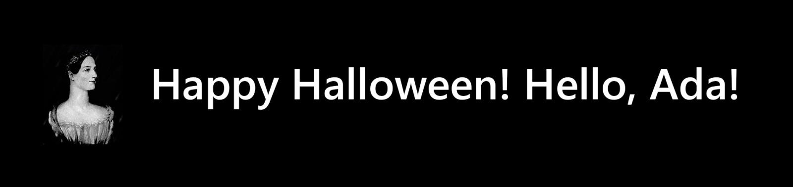 Happy Halloween! Hello, Ada - 1
