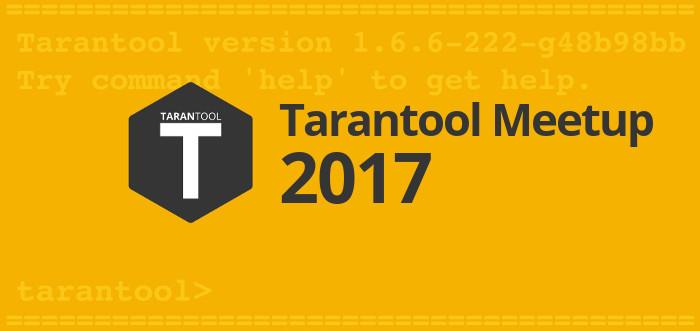 Скоро Tarantool Meetup 2017: ищем докладчиков - 1