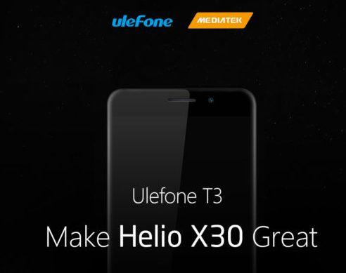 Смартфон Ulefone T3 получит SoC Helio X30 и 8 ГБ ОЗУ