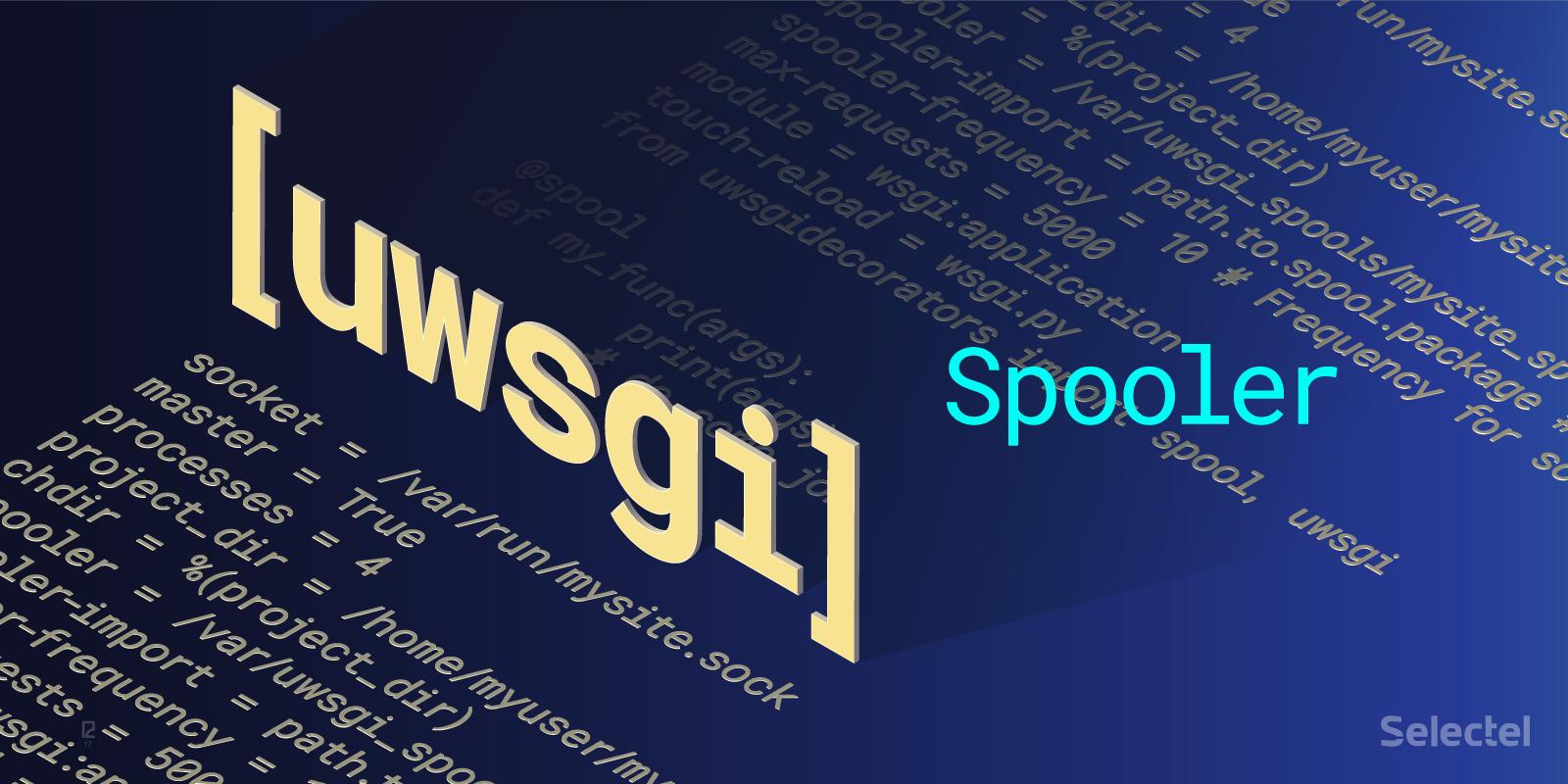 The uWSGI Spooler - 1