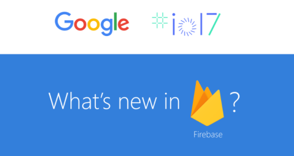 Firebase на I-O 2017: новые возможности - 1