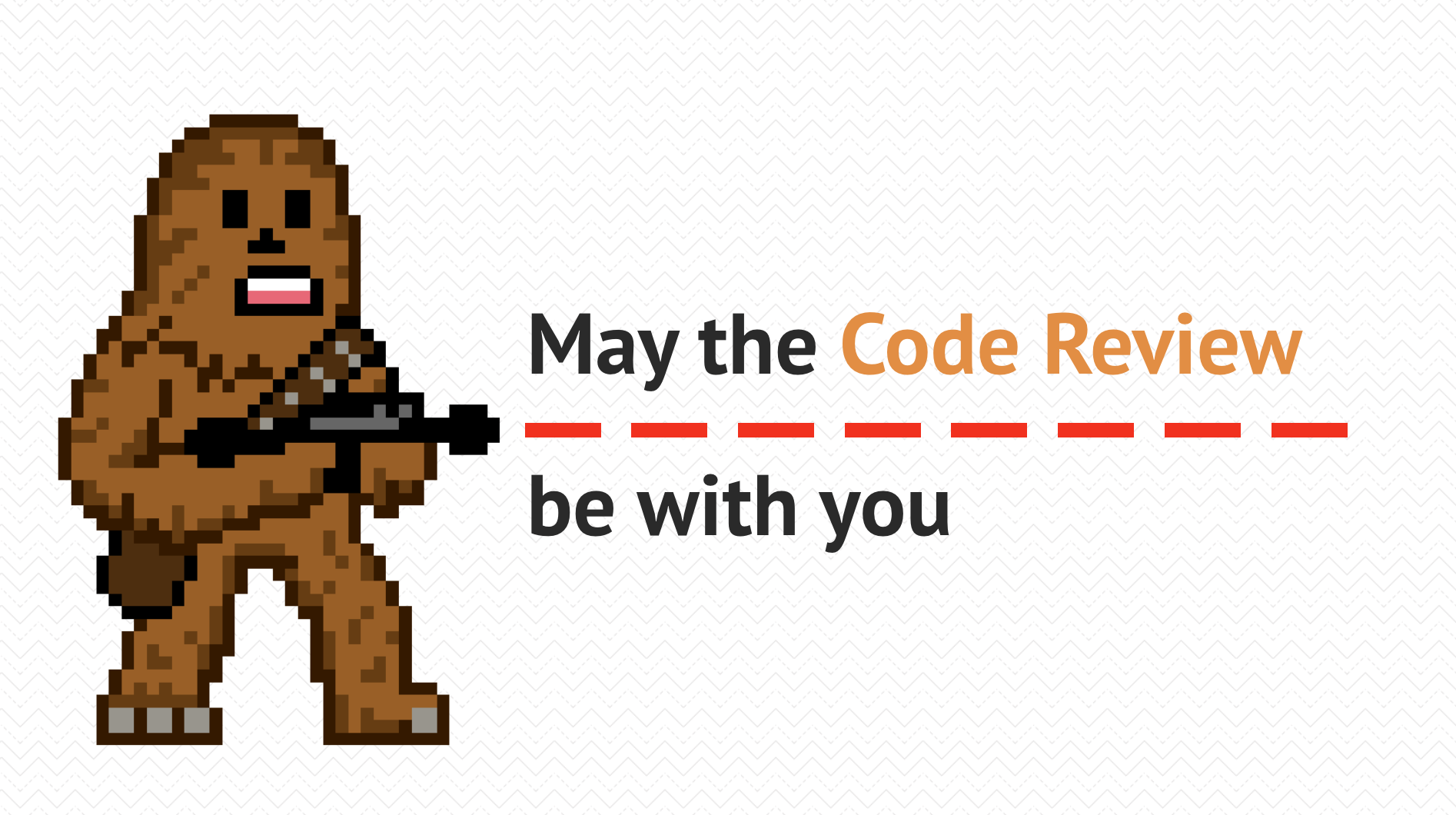 May the Code Review be with you - 1