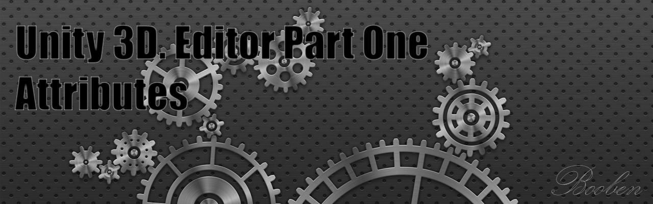 Лайфхаки редактора Unity 3D. Часть 1: Атрибуты - 1