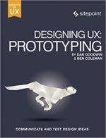 Ben Coleman иDan Goodwin— Designing UX: Prototyping