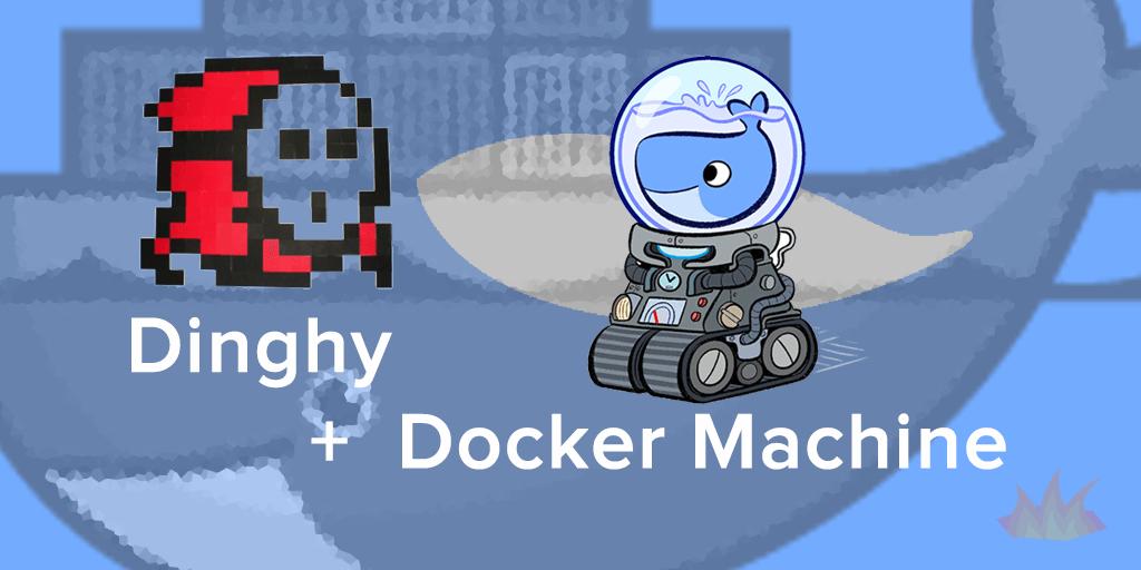 Что такое dinghy или как ускорить docker - 2